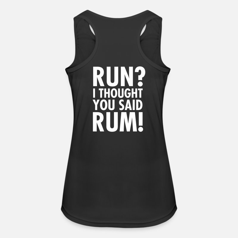 Alcohol Tank Tops - Run? I Thought They Said Rum! - Women's Sport Tank Top black