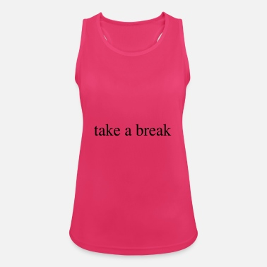 take a break - Frauen Sport Tanktop
