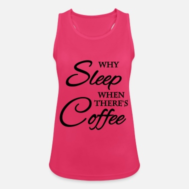 Why sleep when there's coffee - Tank top damski oddychający