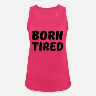 Born tired - Dame tanktop åndbar