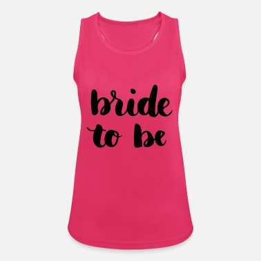 Bride Bride to be - Women's Breathable Tank Top