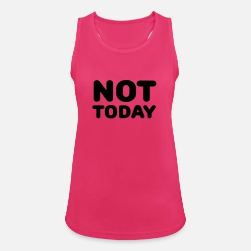 Not today - Naisten urheilullinen tanktoppi. Edestä 15288c47cd