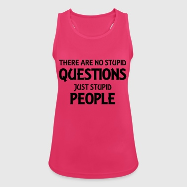 There are no stupid questions, just stupid people - Women's Breathable Tank Top