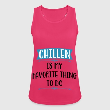 chillen - Frauen Tank Top atmungsaktiv