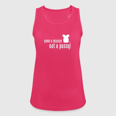 Save A Mouse. Eat A Pussy! - Women's Breathable Tank Top