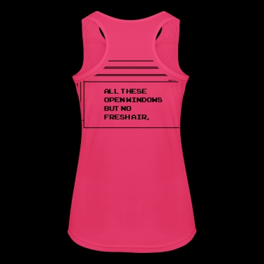 All These open Windows - Frauen Tank Top atmungsaktiv