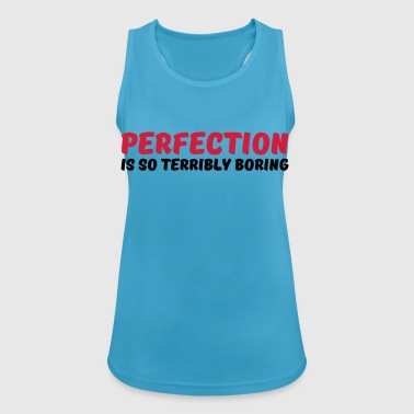 Perfection is so terribly boring - Camiseta de tirantes transpirable mujer