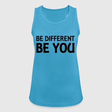 Be different - be you - Top da donna traspirante