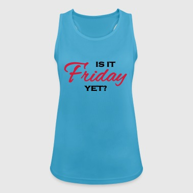 Is it friday yet?! - Camiseta de tirantes transpirable mujer