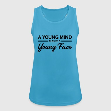 A young mind makes a young face - Women's Breathable Tank Top