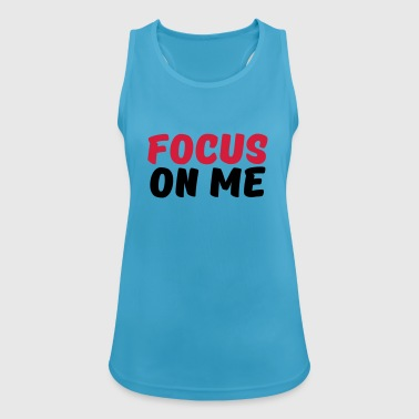 Focus on me - Women's Breathable Tank Top