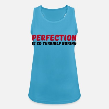 Perfection is so terribly boring - Vrouwen tanktop ademend