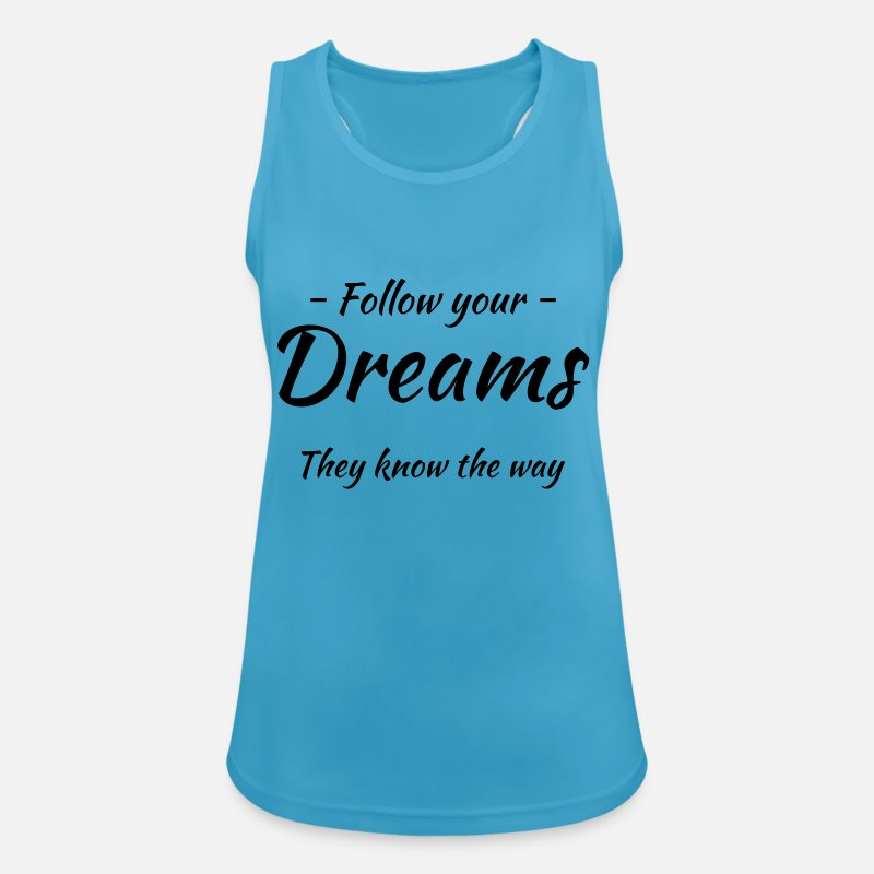 Big Tank Tops - Follow your dreams! They know the way - Women's Sport Tank Top sapphire blue