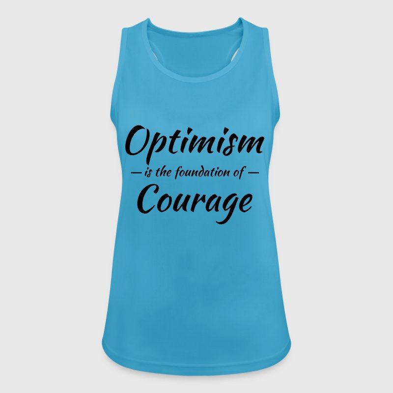 Optimism is the foundation of courage - Women's Breathable Tank Top