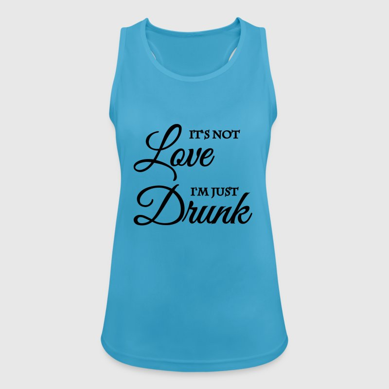 It's not love, I'm just drunk - Women's Breathable Tank Top