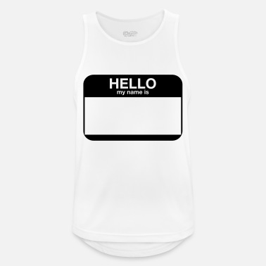hello my name is - Men's Sport Tank Top
