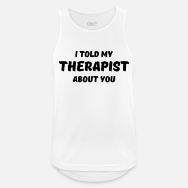 Mad Over Shirts I Told My Therapist About You Unisex Premium Racerback Tank top