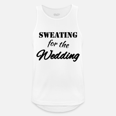 Sweating Sweating for the wedding - Men's Sport Tank Top