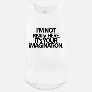 Am I'm not really here. - Men's Sport Tank Top