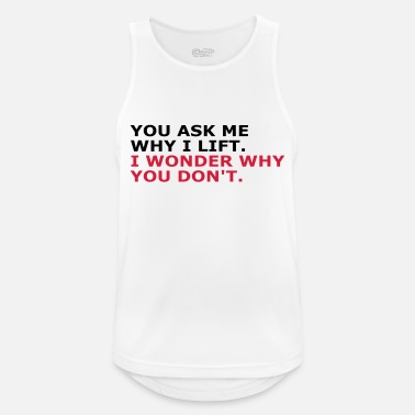 Ask me why i Lift - Mannen sport tank top