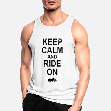 Keep Calm And Ride On - Motorcycle - Men's Sport Tank Top