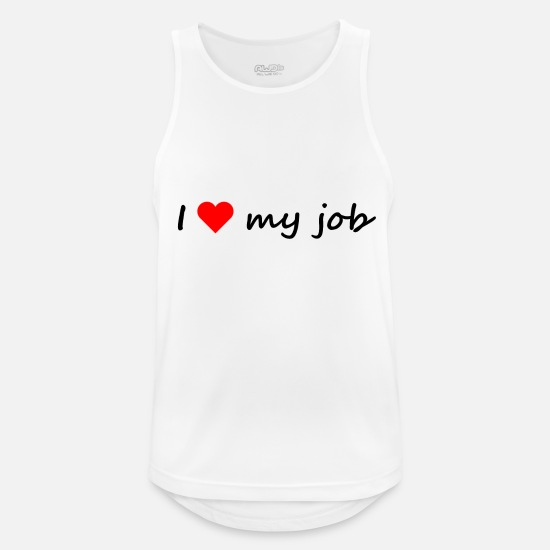Love Tank Tops - I love my job - Men's Sport Tank Top white