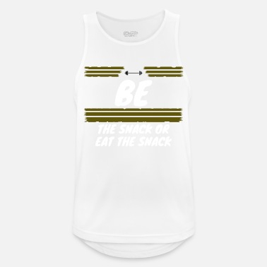 Snack be the snack or eat the snack - Men's Sport Tank Top