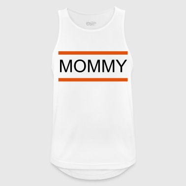Mommy mommy - Men's Breathable Tank Top