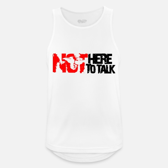 Here Tank Tops - not here to talk - Men's Sport Tank Top white