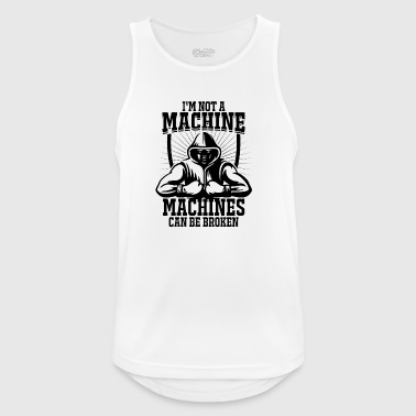 I'm not a machine, machines are broken - Men's Breathable Tank Top