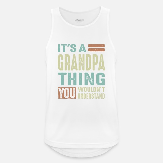 Father's Day Tank Tops - Grandpa Thing - Men's Sport Tank Top white