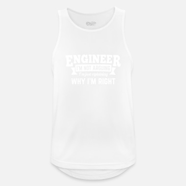 Im Engineer i'm not arguing why i'm right - Men's Sport Tank Top