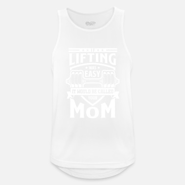 Workout If Lifting was easy your mom - gym power muscle - Sports tanktop mænd