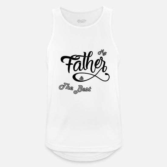 Proud Tank Tops - My father is the best - Men's Sport Tank Top white