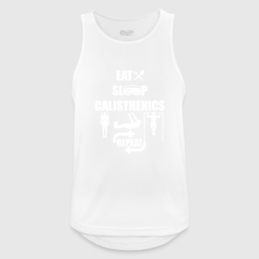 Eet Sleep Calisthenics Repeat Shirt - Gift - Mannen tanktop ademend