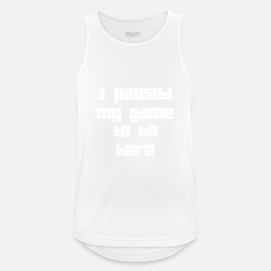 Geek Tank Tops - Ich hielt inne My Game To Be Here 3 White - Männer Sport Tanktop Weiß