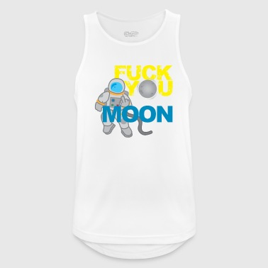 Fuck you to the Moon and Back Provokation Geschenk - Männer Tank Top atmungsaktiv