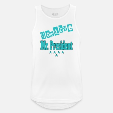 President President. Goodbye Mr President - Men's Sport Tank Top