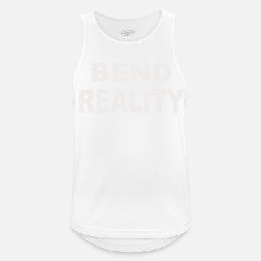 Reality Bend the reality - Men's Sport Tank Top