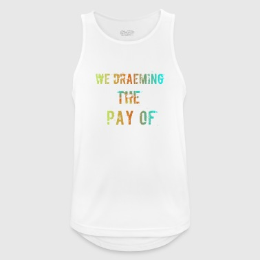 The Pay of - Men's Breathable Tank Top