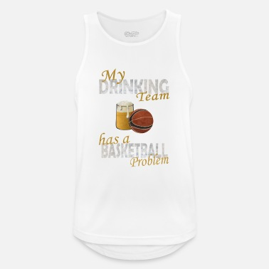 Sport My drinking Team has a Baskettball Problem - Männer Sport Tanktop