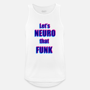 Neuro that Funk - Männer Sport Tanktop