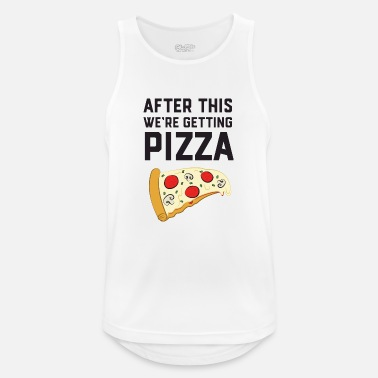 Pizza After This We're Getting Pizza - Mannen sport tank top