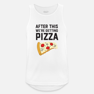 Im After This We're Getting Pizza - Mannen sport tank top