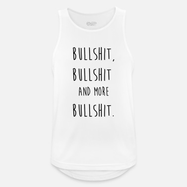Bullshit Bullshit bullshit and more bullshit - Men's Breathable Tank Top
