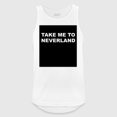 take me to neverland - Männer Tank Top atmungsaktiv