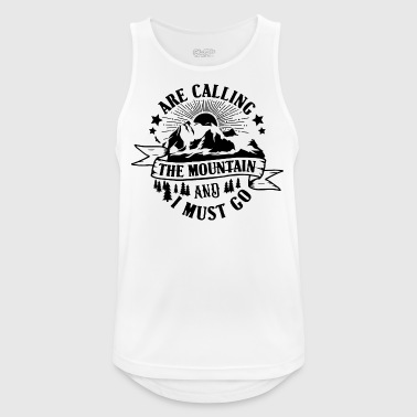 The Mountain are calling and i must go - Männer Tank Top atmungsaktiv