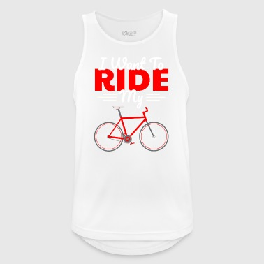 I WANT TO RIDE MY BIKE - Männer Tank Top atmungsaktiv
