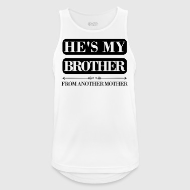 He's my brother from another mother - Men's Breathable Tank Top
