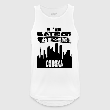 Geschenk Id rather be in Corona - Männer Tank Top atmungsaktiv